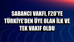 Sabancı Vakfı, F20'ye Türkiye'den üye olan ilk ve tek vakıf oldu