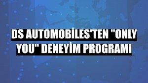 "DS Automobiles'ten ""Only You"" deneyim programı"