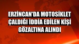 Erzincan'da motosiklet çaldığı iddia edilen kişi gözaltına alındı
