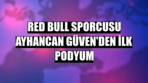 Red Bull sporcusu Ayhancan Güven'den ilk podyum