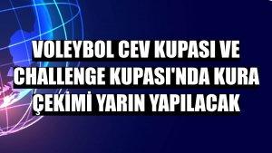 Voleybol CEV Kupası ve Challenge Kupası'nda kura çekimi yarın yapılacak