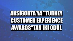 Aksigorta'ya 'Turkey Customer Experience Awards'tan iki ödül