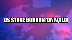 DS STORE Bodrum'da açıldı