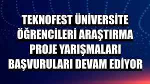 TEKNOFEST üniversite öğrencileri araştırma proje yarışmaları başvuruları devam ediyor