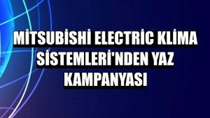 Mitsubishi Electric Klima Sistemleri'nden yaz kampanyası