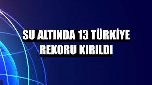 Su altında 13 Türkiye rekoru kırıldı