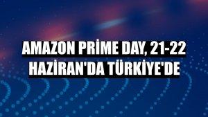 Amazon Prime Day, 21-22 Haziran'da Türkiye'de
