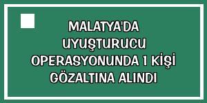 Malatya'da uyuşturucu operasyonunda 1 kişi gözaltına alındı