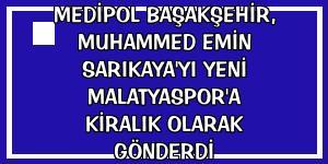 Medipol Başakşehir, Muhammed Emin Sarıkaya'yı Yeni Malatyaspor'a kiralık olarak gönderdi