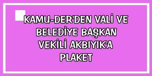 Kamu-Der'den Vali ve Belediye Başkan Vekili Akbıyık'a plaket