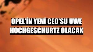 Opel'in yeni CEO'su Uwe Hochgeschurtz olacak