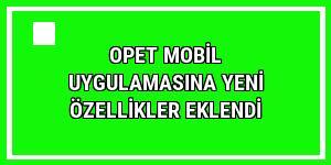 Opet mobil uygulamasına yeni özellikler eklendi