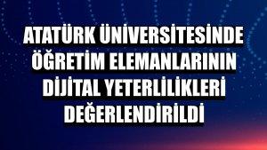 Atatürk Üniversitesinde öğretim elemanlarının dijital yeterlilikleri değerlendirildi