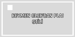 Beymen Club'dan plaj stili