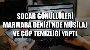 SOCAR Gönüllüleri Marmara Denizi'nde müsilaj ve çöp temizliği yaptı