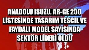 Anadolu Isuzu, AR-GE 250 Listesinde tasarım tescil ve faydalı model sayısında sektör lideri oldu