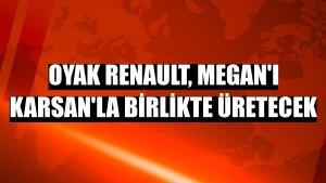 Oyak Renault, Megan'ı Karsan'la birlikte üretecek