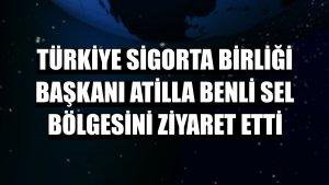 Türkiye Sigorta Birliği Başkanı Atilla Benli sel bölgesini ziyaret etti