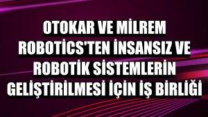 Otokar ve Milrem Robotics'ten insansız ve robotik sistemlerin geliştirilmesi için iş birliği