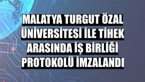 Malatya Turgut Özal Üniversitesi ile TİHEK arasında iş birliği protokolü imzalandı