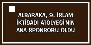 Albaraka, 9. İslam İktisadı Atölyesi'nin ana sponsoru oldu