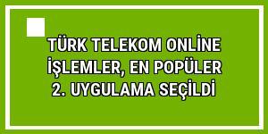 Türk Telekom Online İşlemler, en popüler 2. uygulama seçildi