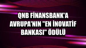 QNB Finansbank'a Avrupa'nın 'En İnovatif Bankası' ödülü