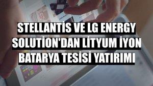 Stellantis ve LG Energy Solution'dan lityum iyon batarya tesisi yatırımı
