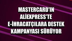 Mastercard'ın Aliexpress'te e-ihracatçılara destek kampanyası sürüyor