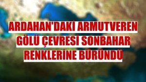 Ardahan'daki Armutveren Gölü çevresi sonbahar renklerine büründü