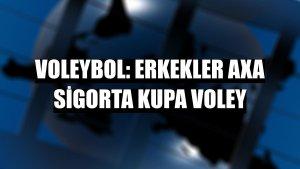 Voleybol: Erkekler AXA Sigorta Kupa Voley