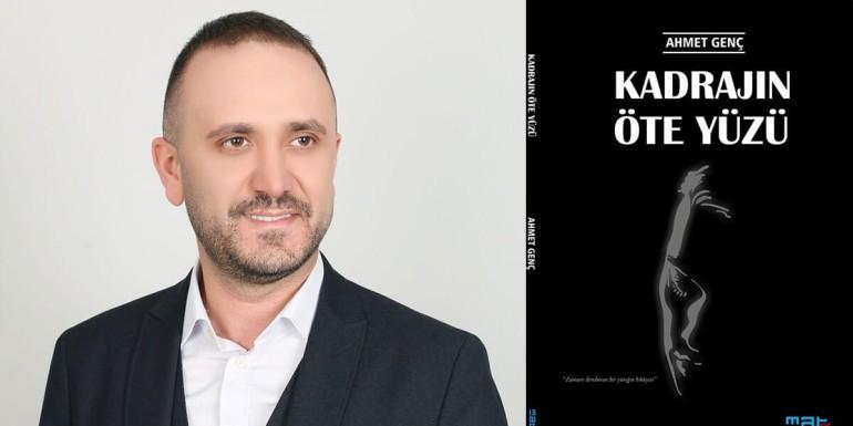 Ağrılı gazeteci Ahmet Genç'in ''Kadrajın Öte Yüzü'' adlı kitabı çıktı